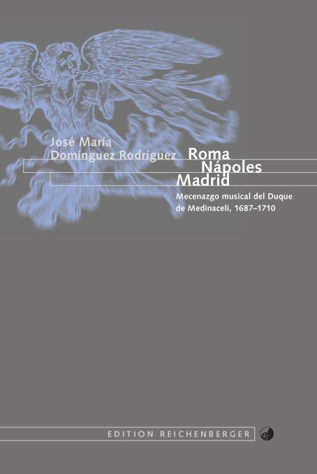 Roma, Nápoles, Madrid. Mecenazgo musical del Duque de Medinaceli, 1687-1710