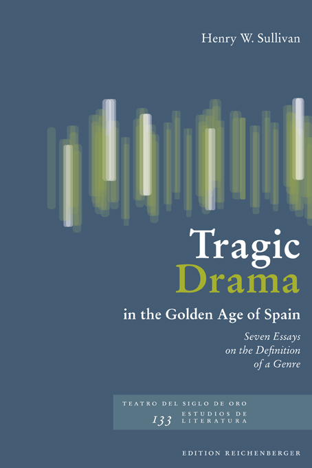 Henry W. Sullivan: «Tragic Drama in the Golden Age of Spain»